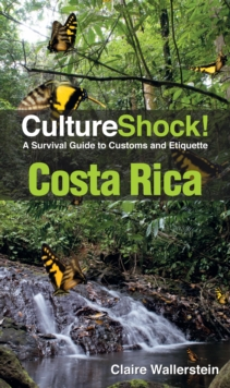 Costa Rica : A Survival Guide to Customs and Etiquette, Paperback Book