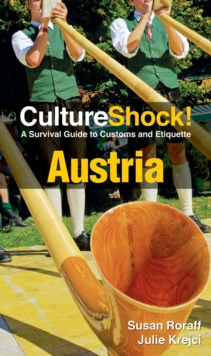 Austria : A Survival Guide to Customs and Etiquette, Paperback Book