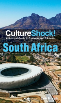 South Africa : A Survival Guide to Customs and Etiquette, Paperback / softback Book