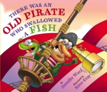 There Was an Old Pirate Who Swallowed a Fish, Hardback Book