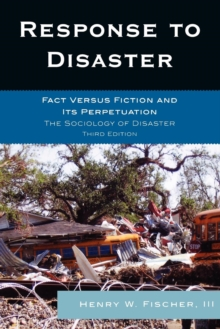 Response to Disaster : Fact Versus Fiction and Its Perpetuation, Paperback Book
