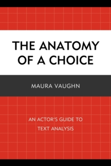 The Anatomy of a Choice : An Actor's Guide to Text Analysis, Paperback Book
