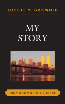 My Story : Only God Will be my Judge, EPUB eBook