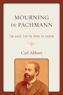 Mourning de Pachmann : The Quest for the Spirit of Chopin, EPUB eBook