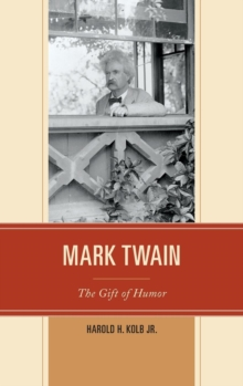 Mark Twain : The Gift of Humor, Hardback Book