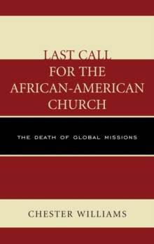 Last Call for the African-American Church : The Death of Global Missions, Hardback Book