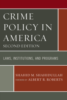 Crime Policy in America : Laws, Institutions, and Programs, Paperback Book