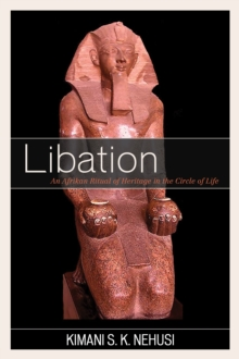 Libation : An Afrikan Ritual of Heritage in the Circle of Life, Paperback Book