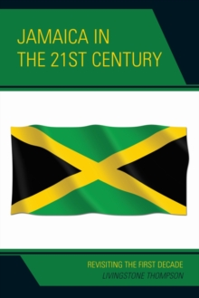 Jamaica in the 21st Century : Revisiting the First Decade, Paperback Book