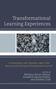 Transformational Learning Experiences : A Conversation with Counselors about Their Personal and Professional Developmental Journeys, EPUB eBook