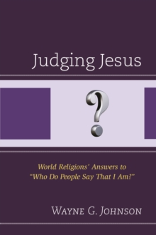"Judging Jesus : World Religions' Answers to ""Who Do People Say That I am?"", Paperback Book"