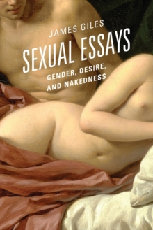 Sexual Essays : Gender, Desire, and Nakedness, Paperback Book