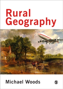 Rural Geography : Processes, Responses and Experiences in Rural Restructuring, Paperback Book