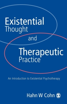 Existential Thought and Therapeutic Practice : An Introduction to Existential Psychotherapy, Paperback / softback Book