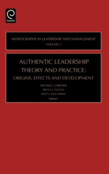 Authentic Leadership Theory and Practice : Origins, Effects and Development, Hardback Book