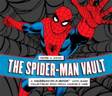 The Spider-Man Vault : A Museum-in-a-Book with Rare Collectibles Spun from Marvel's Web, Hardback Book