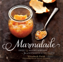 Marmalade : Sweet and Savory Spreads for a Sophisticated Taste, Hardback Book