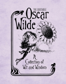 The Quotable Oscar Wilde : A Collection of Wit and Wisdom, Hardback Book