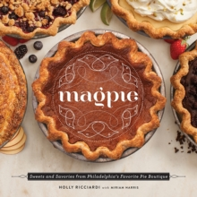 Magpie : Sweets and Savories from Philadelphia's Favorite Pie Boutique, Hardback Book