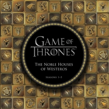Game of Thrones: The Noble Houses of Westeros : Seasons 1-5, Hardback Book