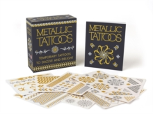 Metallic Tattoos : 15 Temporary Tattoos to Dazzle and Delight, Mixed media product Book