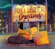 Bulldozer Dreams, Hardback Book