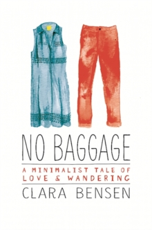 No Baggage : A Tale of Love and Wandering, Paperback Book