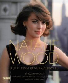 Natalie Wood (Turner Classic Movies) : Reflections on a Legendary Life, Hardback Book