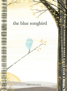 The Blue Songbird, Hardback Book
