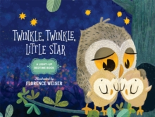 Twinkle, Twinkle, Little Star : A Light-Up Bedtime Book, Hardback Book