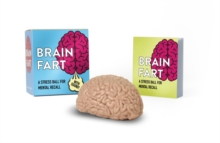 Brain Fart : A Stress Ball for Mental Recall, Mixed media product Book