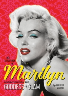 The Little Book of Marilyn : Inspiration from the Goddess of Glam, EPUB eBook