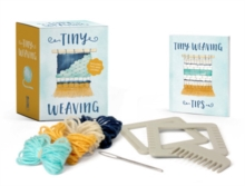 Tiny Weaving : Includes Two Mini Looms!, Mixed media product Book