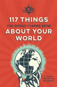 IFLScience 117 Things You Should F*#king Know About Your World, Paperback / softback Book