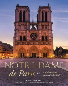 Notre Dame de Paris : A Celebration of the Cathedral, EPUB eBook