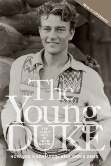 The Young Duke : The Early Life of John Wayne, PDF eBook