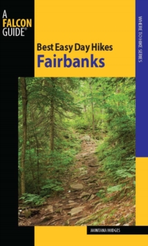 Best Easy Day Hikes Fairbanks, EPUB eBook