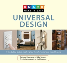 Knack Universal Design : A Step-by-Step Guide to Modifying Your Home for Comfortable, Accessible Living, EPUB eBook