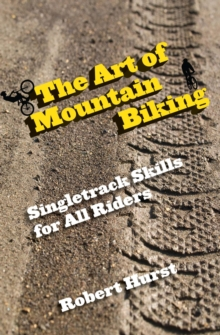 Art of Mountain Biking : Singletrack Skills for All Riders, EPUB eBook