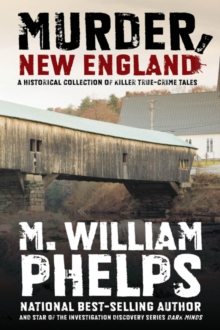 Murder, New England : A Historical Collection of Killer True-Crime Tales, EPUB eBook