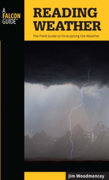Reading Weather : The Field Guide to Forecasting the Weather, EPUB eBook