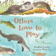 Otters Love to Play, Hardback Book
