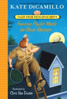 Francine Poulet Meets the Ghost Raccoon : Tales from Deckawoo Drive, Volume Two, Paperback / softback Book