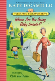 Where Are You Going, Baby Lincoln? : Tales from Deckawoo Drive, Volume Three, Paperback Book