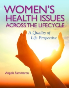 Women's Health Issues Across the Life Cycle, Paperback Book