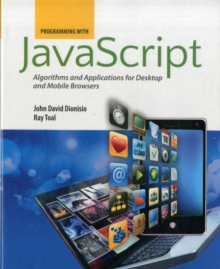 Programming With Javascript: Algorithms And Applications For Desktop And Mobile Browsers, Paperback Book
