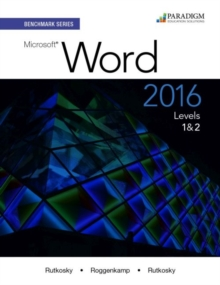 Benchmark Series: Microsoft (R) Word 2016 Levels 1 and 2 : Text with physical eBook code, Paperback / softback Book