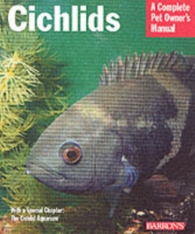 Cichlids : Everything About Purchase, Care, Nutrition, Reproduction and Behavior, Paperback Book