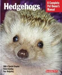 Hedgehogs : A Complete Pet Owner's Manual, Paperback Book