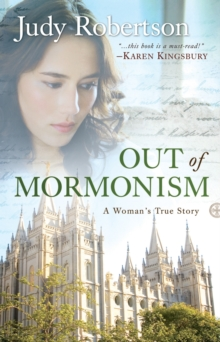 Out of Mormonism : A Woman's True Story, Paperback / softback Book
